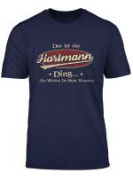 Das Ist Ein Hartmann Ding Das Wurdest Du Nicht Verstehen T Shirt
