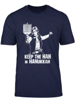 Funny Keep The Han In Hanukkah Ugly Christmas T Shirt