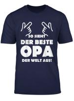 Herren So Sieht Der Beste Opa Der Welt Aus Bester Vater Dad Daddy T Shirt