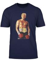 Funny Boxer Trump Rocky Meme Heavyweight Joke T Shirt