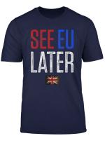 Fuck Eu Anti European Union Pro Brexit See Eu Later T Shirt T Shirt