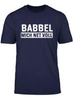 Frankfurt Hessen T Shirt Babbel Mich Net Voll Dialekt Shirt