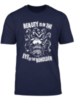 Beauty Is In The Eye Of The Beholder Shirt Rpg Tabletop T Shirt