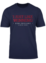 I Just Like Winning New England Tee Shirt