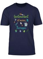Gartenarbeit Ist Meine Therapie Gartner T Shirt