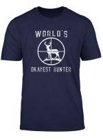 World S Okayest Hunter Shirt Funny Hunting Gift T Shirt