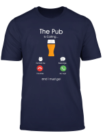The Pub Is Calling Novelty T Shirt