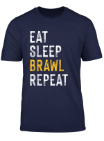 Eat Sleep Brawl Repeat Ver 6 For The Best Star Brawler T Shirt