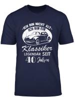 Geschenk Zum 40 Geburtstag Lustiges Klassiker T Shirt