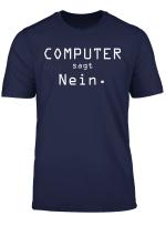 Computer Sagt Nein Shirt