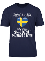 Just A Girl Who Loves Swedish Furniture T Shirt