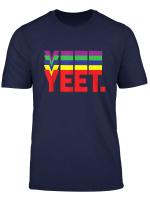 Yeet Repeat Retro Millennial Internet Dank Meme Shirt T Shirt