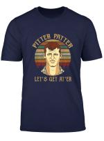 Pitter Funny Patter Let S Get At Er Retro T Shirt Men Wome