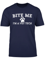 Vet Tech Gifts Veterinary Technician Bite Me I M A Vet Tech T Shirt