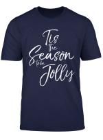 Cute Christmas Quote For Women Tis The Season To Be Jolly T Shirt