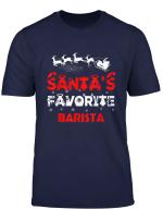 Santa S Favorite Barista Funny Job Xmas Gifts T Shirt