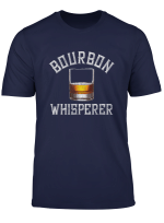 Bourbon Whisperer Funny Whiskey Gift With Sayings Drinking T Shirt