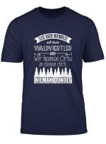 Leg Dich Niemals Mit Einem Waldviertler An Waldviertel T Shirt