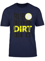 Softball Mom Dad Shirt Rub Some Dirt On It