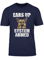 German Shepherd T Shirt Ears Up System Armed Funny Presents