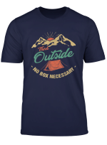 Think Outside No Box Necessary Outdoor Nature T Shirt Gift