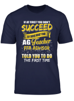 Try Doing What Your Ag Teacher Ffa Advisor Told You Gift T Shirt