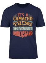 It S A Camacho Thing You Wouldn T Understand T Shirt