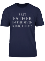 Best Father In The Seven Kingdoms Funny Fathers Day Gift T Shirt