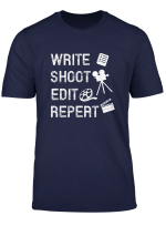 Write Shoot Edit Repeat Movie Filmmaker Gifts T Shirt