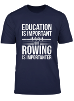 Funny Rowing Is Importanter Education Sports T Shirt