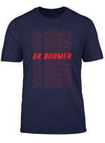 Ok Boomer Baby Boomer Generation Z Gag Gifts Ok Boomer T Shirt