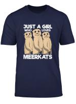 Just A Girl Who Loves Meerkats Shirt African Meerkat Lover T Shirt