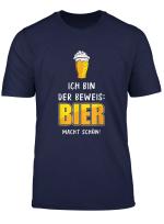 T Shirt Mit Spruch Ich Bin Der Beweis Bier Macht Schon