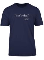 Funny That S What She Said Shirt T Shirt