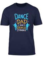 Dance Dad I Don T Dance I Finance I Break Dancing T Shirt
