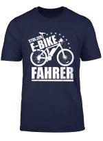 E Bike Fahrer Geschenk Motiv Stolzer Radfahrer Ebiker Tour T Shirt