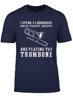 I Speak 4 Languages English Pised Off Sarcastic Trombone T Shirt