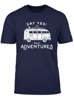 Abenteuer Outdoor Vanlife T Shirt Say Yes To New Adventure