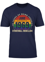 June 1969 Stonewall Rebellion 50 Years Of Being Freedom T Shirt