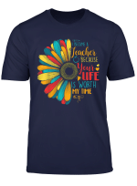I Became A Teacher Because Your Life Is Worth My Time T Shirt