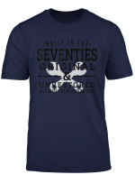 Born In 1970 S Birthday Built In Seventies Birthday Gifts T Shirt