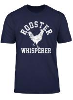 Chicken T Shirt Rooster Whisperer Tee Farmer Vintage Gift