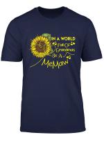 In A World Full Of Grandmas Be A Memaw Sunflower Tshirt Gift