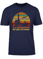 3 6 Roentgen Not Great Not Terrible T Shirt