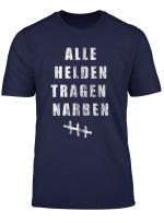 Alle Helden Tragen Narben T Shirt Geschenk Reha Operation