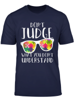 Autism Awareness Don T Judge What You Don T Understand T Shirt