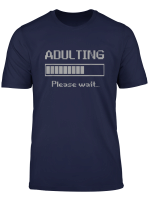 18Th Birthday Ideas 18 Years Old Adulting Please Wait Tshirt