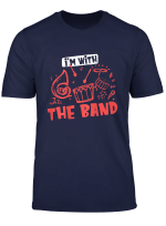 Groupie Funny Music Gift I M With The Band Tshirt