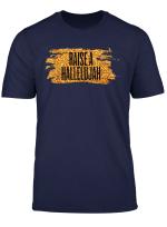 Raise A Hallelujah T Shirt