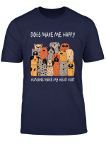 Dogs Make Me Happy Humans Make My Head Hurt Funny Dog Lover T Shirt